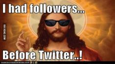 Hipster-Jesus-I-Had-Followers-Before-Twitter