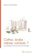 Cathos, écolos : mêmes combats ?