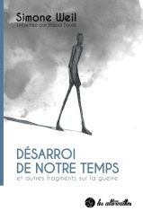 Simone Weil, Désarroi de notre temps et autres fragments sur la guerre