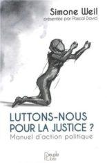 Luttons-nous pour la justice ? : manuel d'action politique